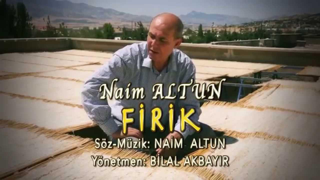 NAİM  ALTUN - FİRİK  TÜRKÜSÜ  (Yeni)
