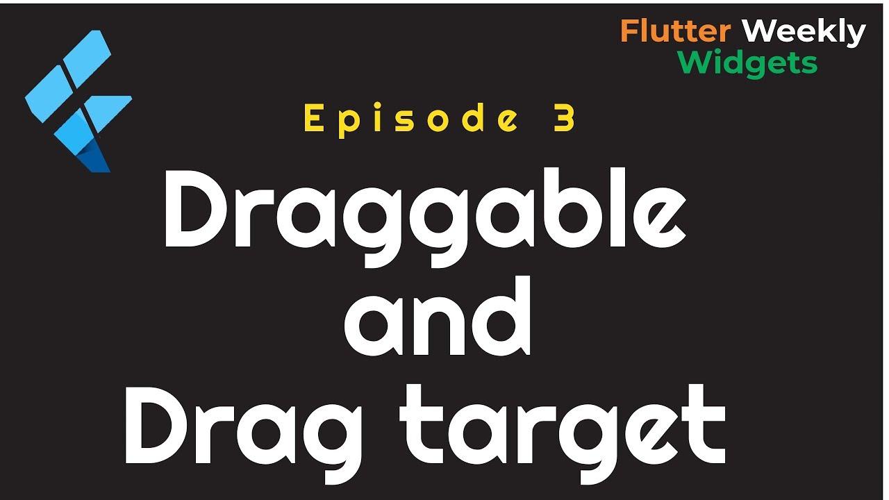 Flutter: Draggable & Drag Target | Ep 3 | Flutter Weekly Widgets