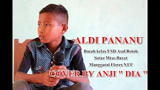 ANJI DIA COVER BY ALDI PANANU MP3