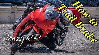 Trail Braking 101 - How to Trail Brake on a Motorcycle/Sportbike