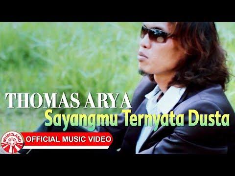 Thomas Arya - Sayangmu Ternyata Dusta [Official Music Video HD]