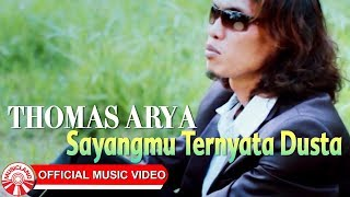 Thomas Arya - Sayangmu Ternyata Dusta [Official Music Video HD]