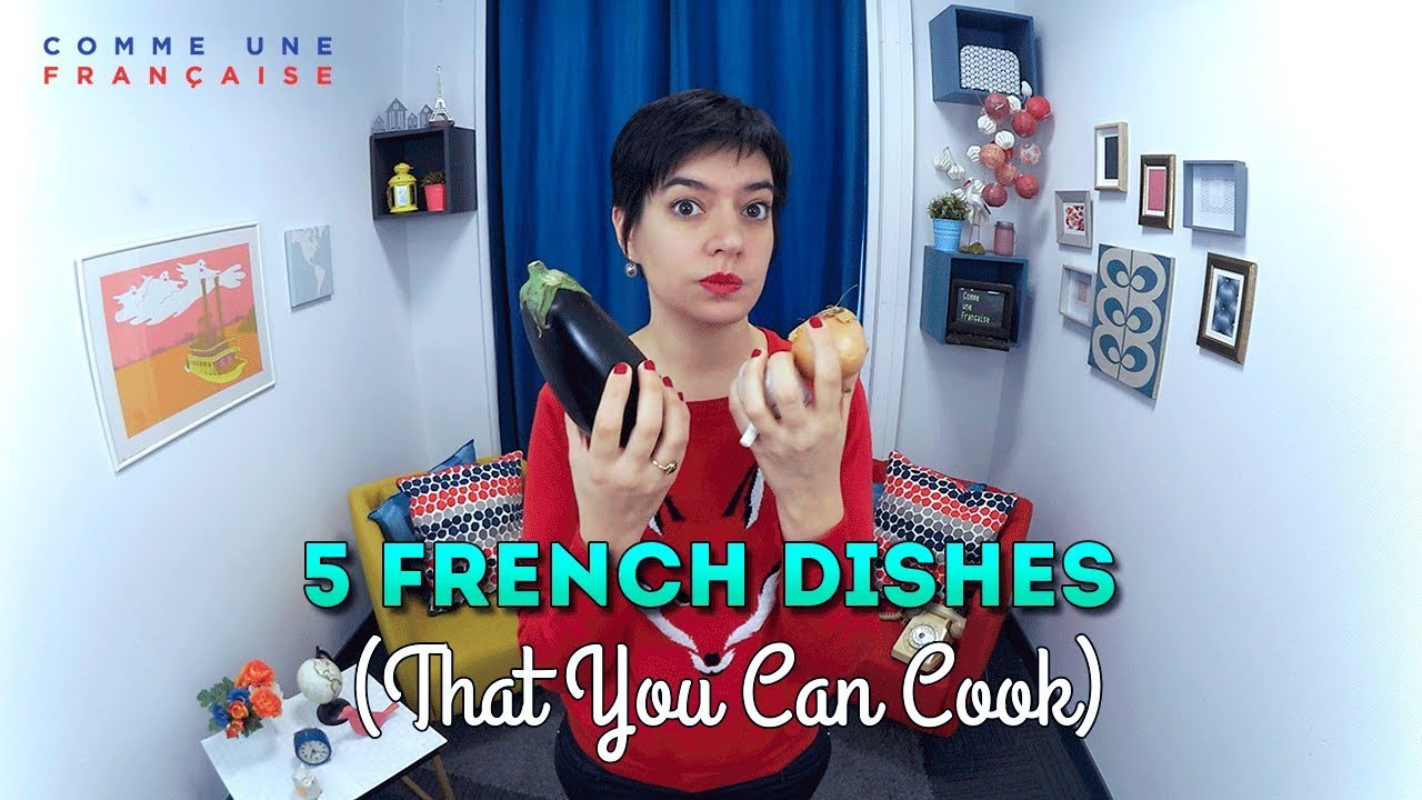 French Food 5 Delicious Dishes You Can Make At Home Youtube