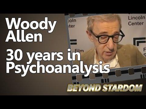 Woody Allen : Spent 30 years in Psychoanalysis