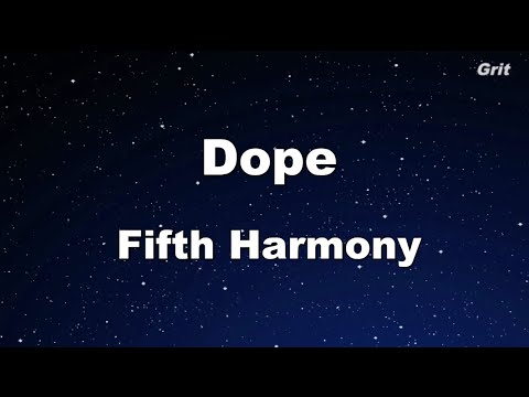 Dope - Fifth Harmony Karaoke 【No Guide Melody】 Instrumental