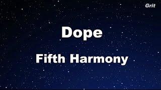 Dope - Fifth Harmony Karaoke 【No Guide Melody】 Instrumental