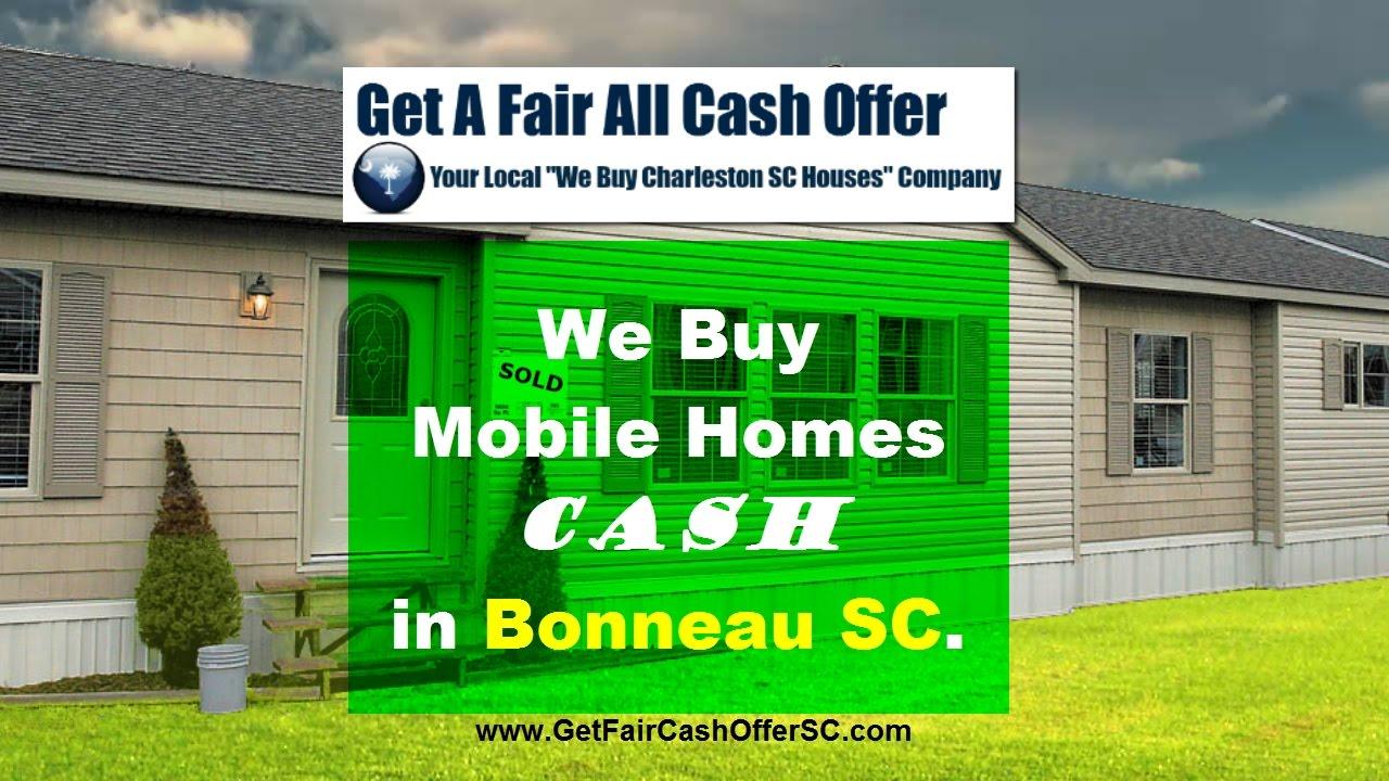 We Buy Mobile Homes Bonneau SC