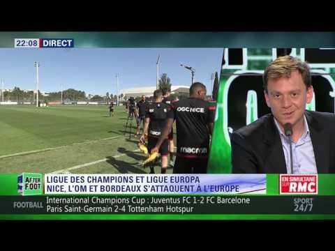 After Foot du dimanche 23/07 – Partie 1/3 - Nice, OM et Bordeaux s'attaquent à l'Europe