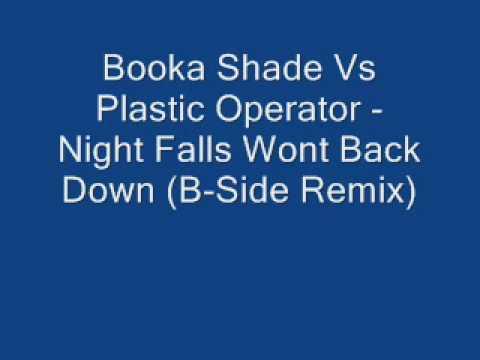 Booka Shade Vs Plastic Operator  Night Falls Wont Back Down BSide Remix