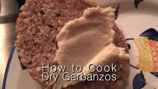 Learn How to COOK DRY CHICKPEAS OR GARBANZOS  use as ingredients in many recipes By Pachi