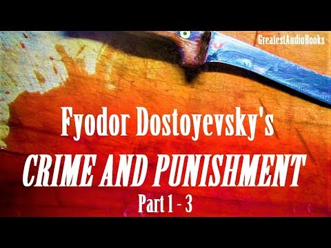 CRIME AND PUNISHMENT by Fyodor Dostoyevsky - FULL AudioBook (P.1-3) | GreatestAudioBooks V3