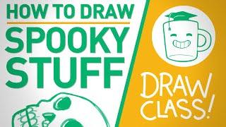 How To Draw Spooky Stuff - DRAW CLASS