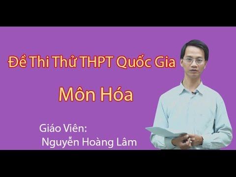 Đề thi thử THPT Quốc Gia Môn Hóa năm 2017 – Thầy Nguyễn Hoàng Lâm