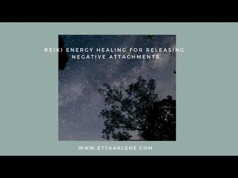 Reiki Energy Healing For Releasing Negative Attachments