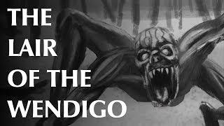 The Lair of the Wendigo