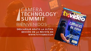 CAMERA TECHNOLOGY SUMMIT - BIENVENIDA