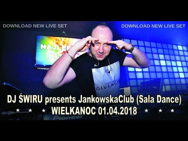 DJ ?WIRU presents JankowskaClub (Sala Dance) WIELKANOC 01.04.2018