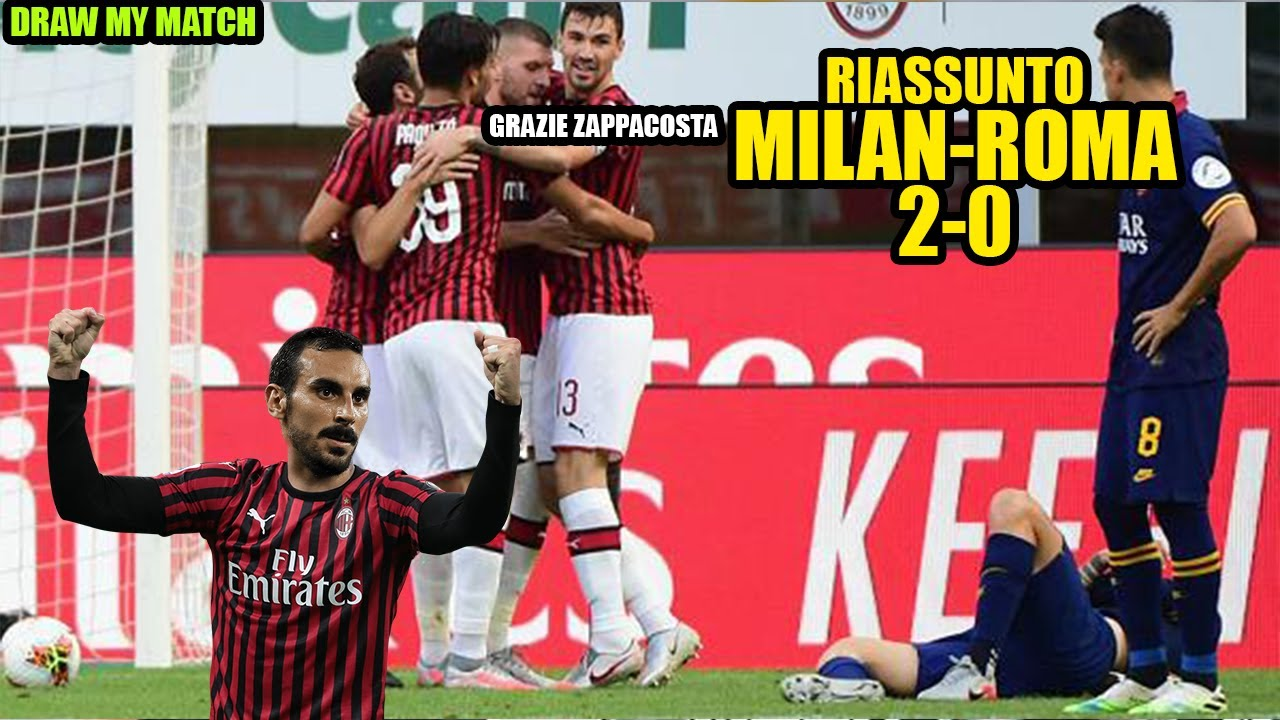 RIASSUNTO MILAN-ROMA 2-0   DRAW MY MATCH  