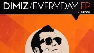 Dimiz - Every Day Of My Life (Original Mix) [Soundland Records]