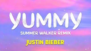 Justin Bieber - Yummy (Summer Walker Remix) (Lyrics)