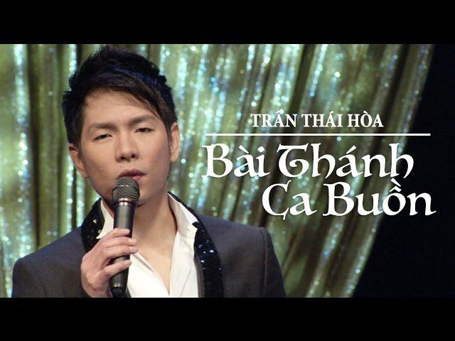Trần Thái Hòa - Bài Thánh Ca Buồn