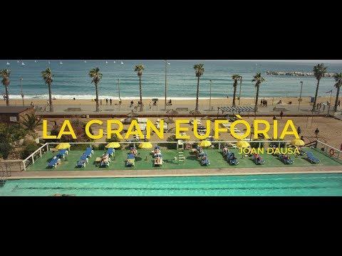 LA GRAN EUFÒRIA (VIDEOCLIP OFICIAL) - JOAN DAUSÀ