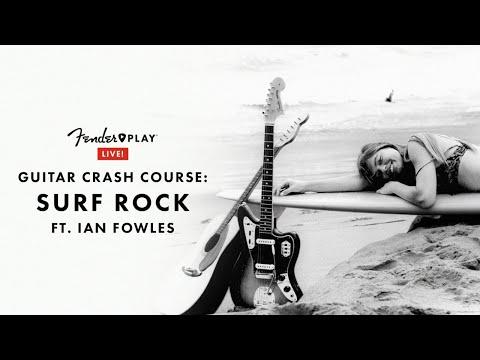 Guitar Crash Course: Surf Rock Ft. Ian Fowles | Fender Play LIVE | Fender