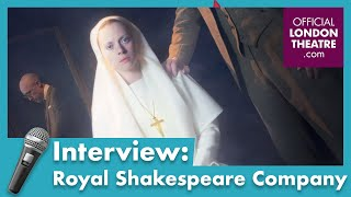 Meet the cast of the Royal Shakespeare Company | Interviews