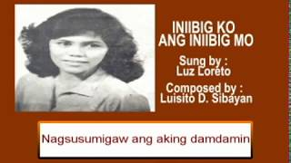 Iniibig Ko Ang Iniibig Mo By Luz Loreto (Music & Video with Lyrics)