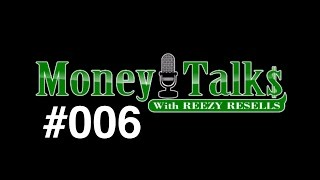 "#006 🔴 LIVE - CALL IN - ""MONEY TALKS"" - MONDAYS - 6PM PST - REEZY RESELLS"