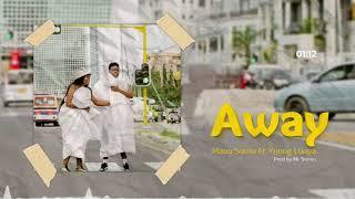 Maua Sama - AWAY ft. Young Lunya (Official Audio)