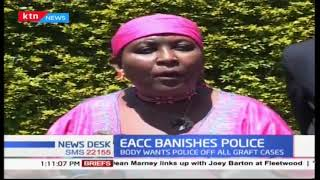 EACC: Why Kenya Police lacks moral authority to investigate corruption cases
