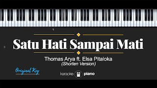 Download Satu Hati Sampai Mati - Thomas Arya ft. Elsa Pitaloka (KARAOKE PIANO - ORIGINAL KEY)