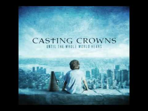 CASTING CROWNS - UNTIL THE WHOLE WORLD HEARS - Holy One