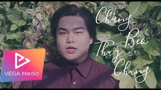 NGUYỄN ĐÌNH VŨ - Chàng Béo Thủy Chung (Official MV)