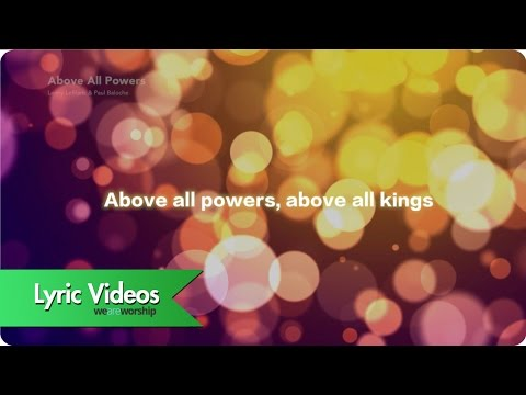 Above All Powers - Lyric Video