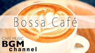 Bossa Nova Cafe MIX - Relaxing Cafe Music - Smooth Jazz Music - Background Music
