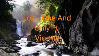 Download Mp3 Los - One And Only Ft Vicente With Lyrics
