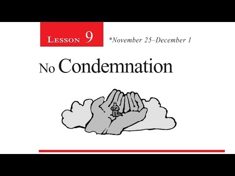 2017 Q4 Lesson 09 - No Condemnation