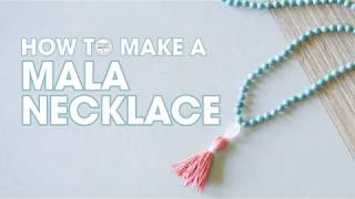 How to Make a Mala Necklace - DIY Tutorial