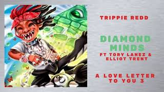 Trippie Redd - Diamond Minds Ft Tory Lanez & Elliott Trent (A Love Letter To You 3)