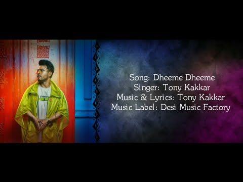 dheeme-dheeme-full-song-with-lyrics-▪-tony-kakkar-ft.-neha-sharma