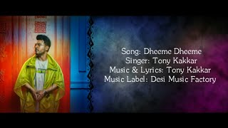 DHEEME DHEEME Full Song With Lyrics ▪ Tony Kakkar Ft. Neha Sharma