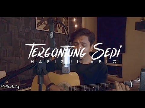 TERGANTUNG SEPI - HAQIEM RUSLI (cover by Hafizul Afiq)