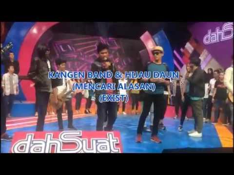 Kangen band feat didhe hijau daun live dahsyat (cover lagu MENCARI ALASAN)