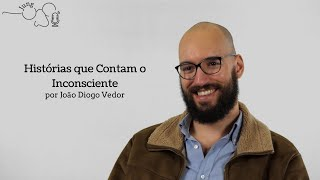 HSI #06a Histórias que Contam o Inconsciente. Parte 1 - João Diogo Vedor