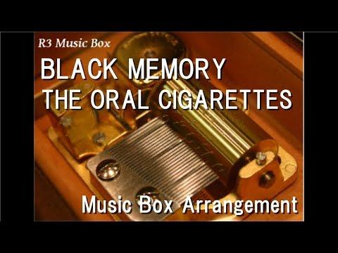 BLACK MEMORY/THE ORAL CIGARETTES [Music Box]