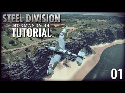 Beginner Tutorial - STEEL DIVISION NORMANDY 44 #01 [Gameplay