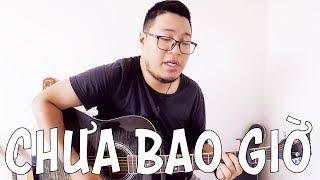[Guitar] Hướng dẫn: Chưa bao giờ - Hà Anh Tuấn