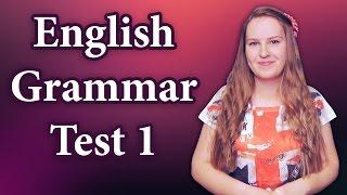 English Grammar Test 1 - check your grammar with key
